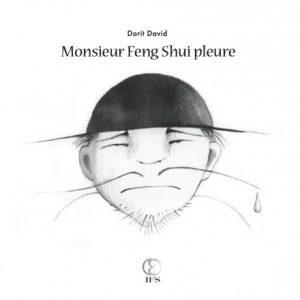 Monsieur Feng Shui pleure