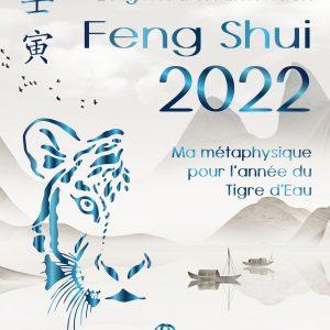 L'Agenda & Almanach Feng Shui 2022. L'année du Tigre d'Eau